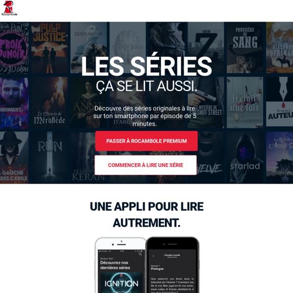 Rocambole - Les séries à lire (application gratuite à télécharger) 1 épisode de 5min par jour, plusieurs séries sont disponibles