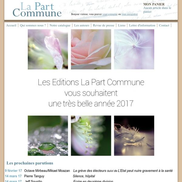 Romans, essais, poésie - Editions La Part Commune
