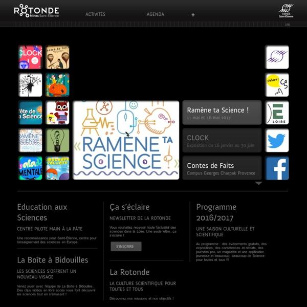 CCSTI La Rotonde Saint-Etienne & Loire - La culture scientifique en Rhône Alpes