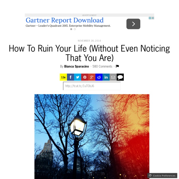 How To Ruin Your Life (Without Even Noticing That You Are)