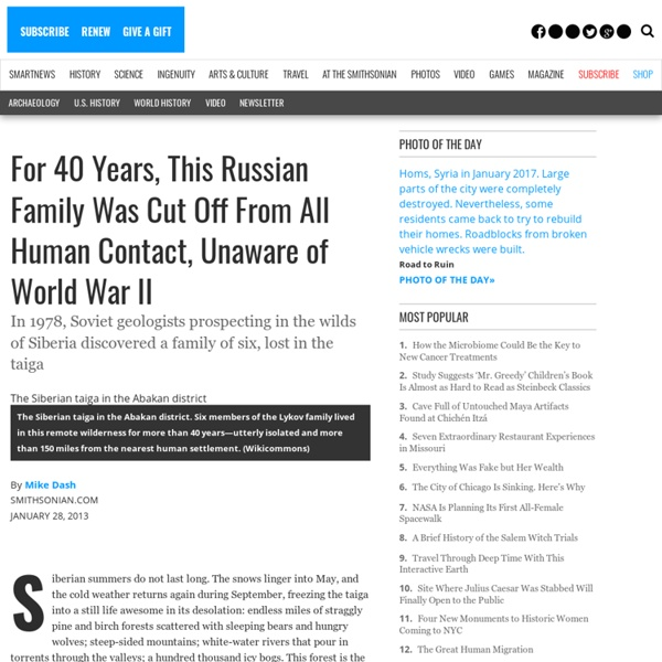 For 40 Years, This Russian Family Was Cut Off From All Human Contact, Unaware of World War II