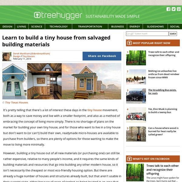 Learn To Build A Tiny House From Salvaged Materials