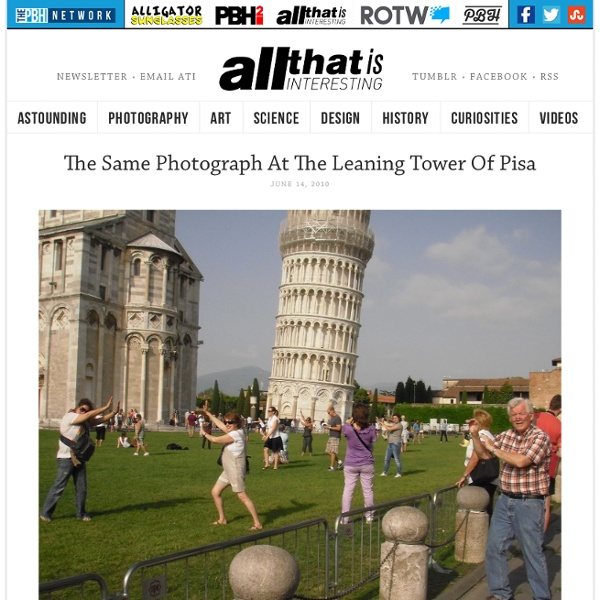 The Same Photograph At The Leaning Tower Of Pisa - All That Is Interesting - StumbleUpon