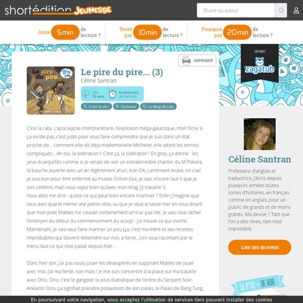 Le pire du pire... (3) par Céline Santran, histoire jeunesse en ligne - Short Édition
