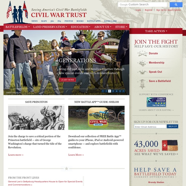 Civil War Trust: Saving America's Civil War Battlefields
