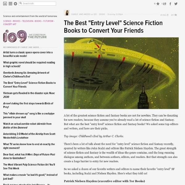 """The Best """"Entry Level"""" Science Fiction Books to Convert Your Friends"""