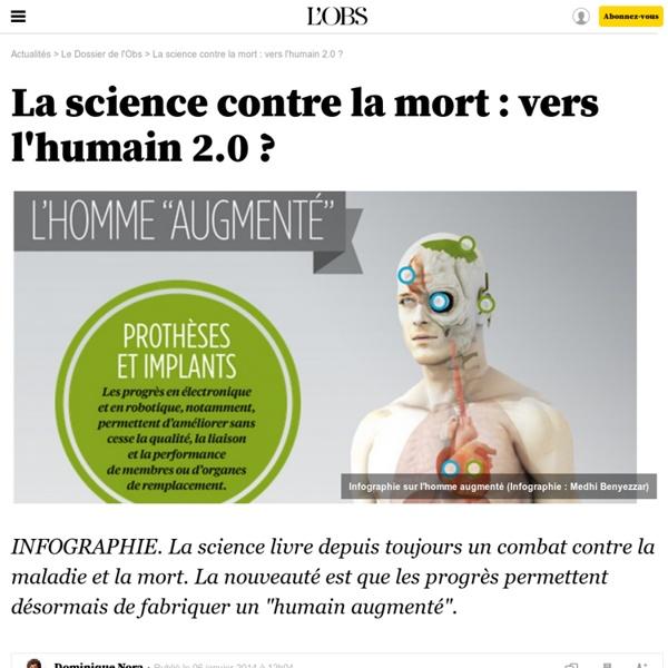 La science contre la mort : vers l'humain 2.0 ?