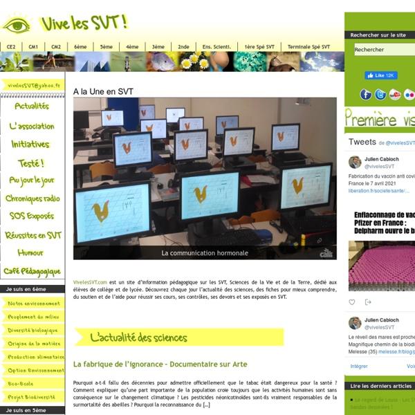 Vive les SVT - Les sciences de la vie et de la terre au collège et au lycée - Découverte, actualité, cours, aide et soutien en ligne.