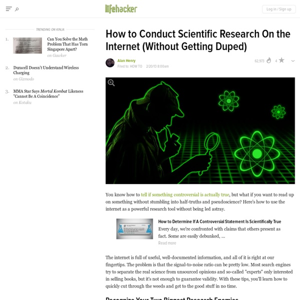 How to Conduct Scientific Research On the Internet (Without Getting Duped)