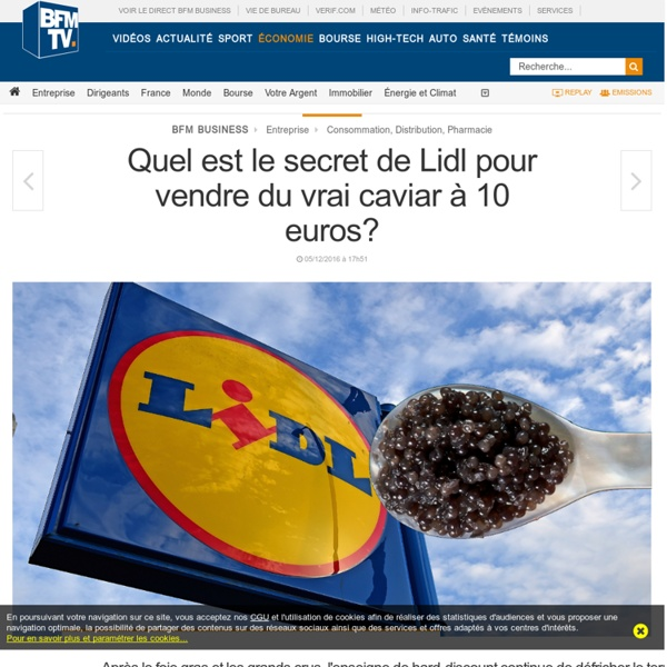 Quel est le secret de Lidl pour vendre du vrai caviar à 10 euros?