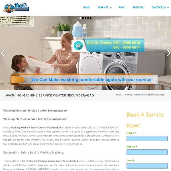 Washing Machine Service Center Secunderabad - Front load, Top load,Semi automatic ,Fully automatic washing machine repair