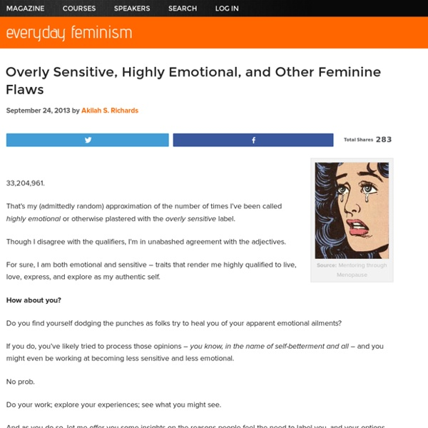 Overly Sensitive, Highly Emotional, and Other Feminine Flaws