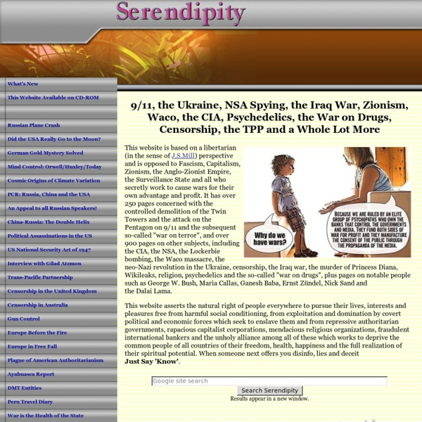 Serendipity: Information and commentary not to be found in the mainstream media