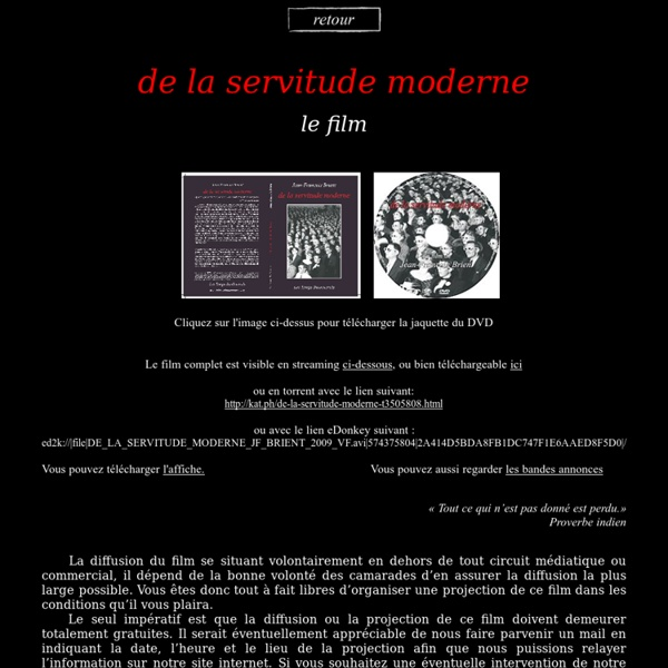 Documentaire Vidéo : De la servitude moderne