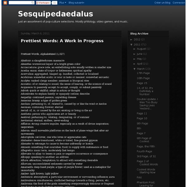 Sesquipedaedalus: Prettiest Words: A Work in Progress