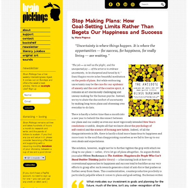 Stop Making Plans: How Goal-Setting Limits Rather Than Begets Our Happiness and Success