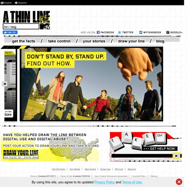 A THIN LINE, MTV's sexting, cyberbullying, digital dating abuse campaign : www.athinline.org