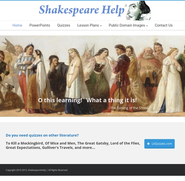 ShakespeareHelp - Hamlet, Macbeth, Romeo and Juliet, Othello, The Merchant of Venice, A Midsummer Night's Dream, Julius Caesar, Shakespeare Quizzes, Shakespeare PowerPoints, Shakespeare Lesson Plans