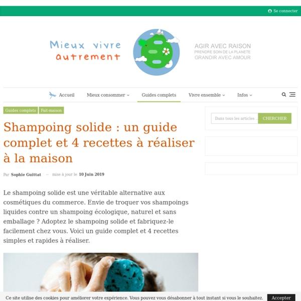Shampoing solide : un guide complet et 4 recettes à réaliser à la maison