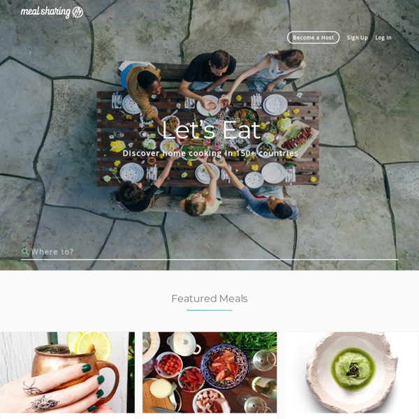 Meal Sharing: Eat with people from around the world.