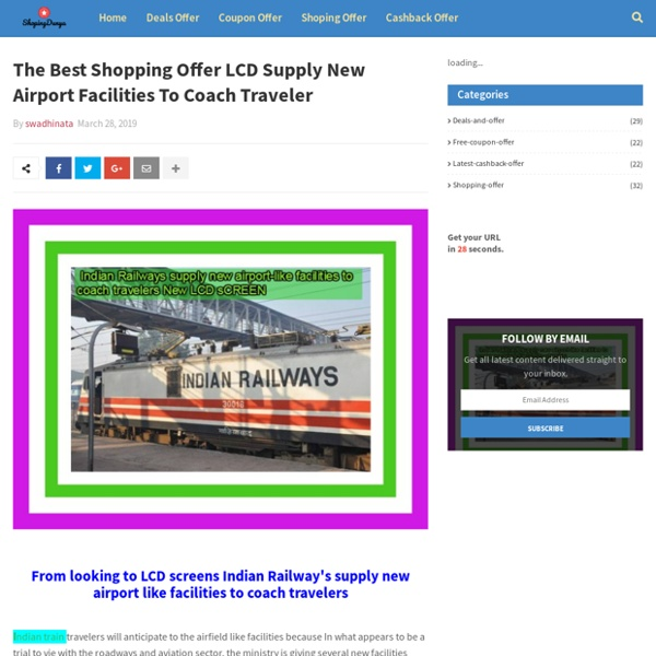 The Best Shopping Offer LCD Supply New Airport Facilities To Coach Traveler