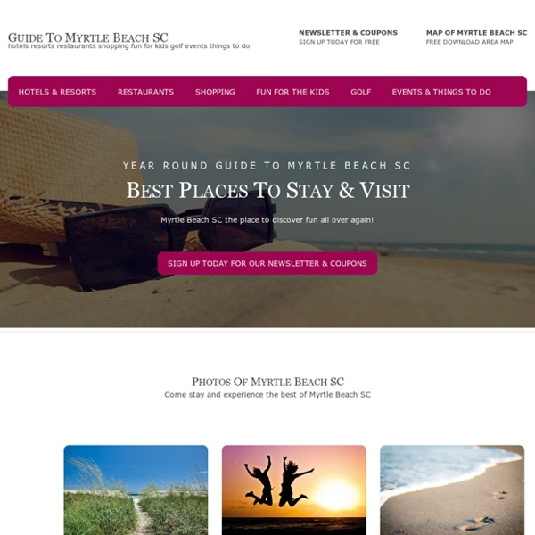 Guide to Myrtle Beach SC Hotels Shopping Resorts Events Kids Maps Best Places to Stay Restaurants Discounts