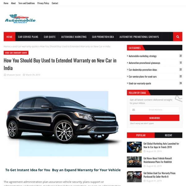 How You Should Buy Used to Extended Warranty on New Car in India