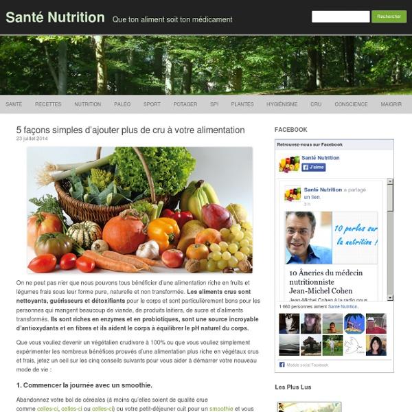 5 façons simples d'ajouter plus de cru à votre alimentation