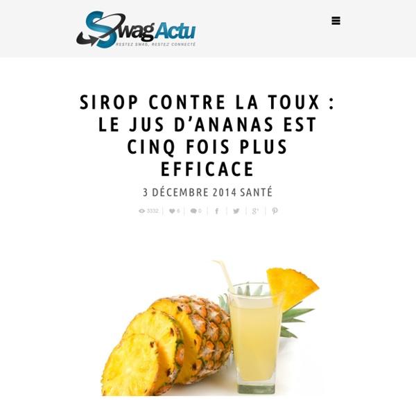 Sirop contre la toux : Le jus d'ananas est cinq fois plus efficace