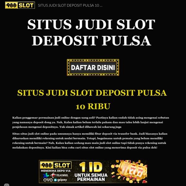 SITUS JUDI SLOT DEPOSIT PULSA 10 RIBU