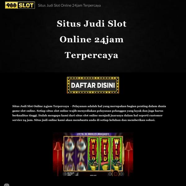 Situs Judi Slot Online 24jam Terpercaya