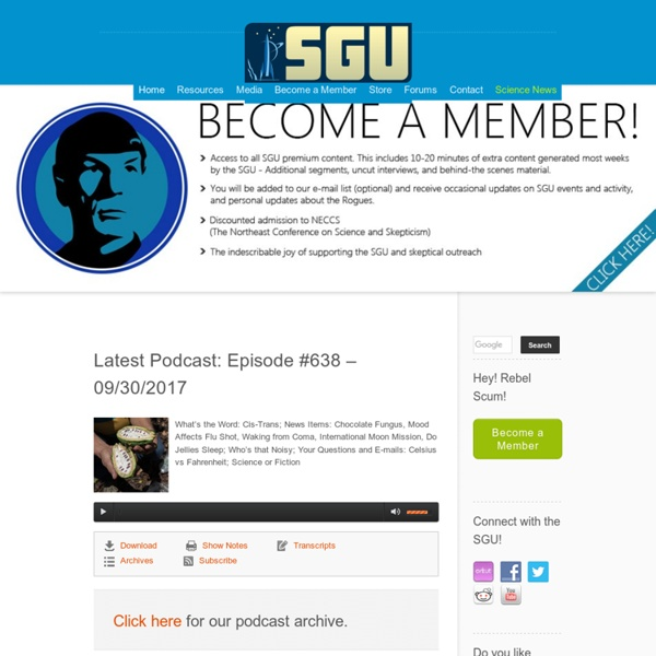 Weekly science podcast produced by the SGU Productions llc. Also provides blogs, forums, videos and resources.