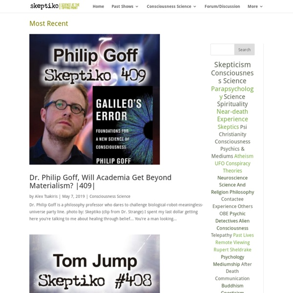 Explore controversial science with leading researchers and their critics... the leading source for intelligent skeptic-versus-believer debate...