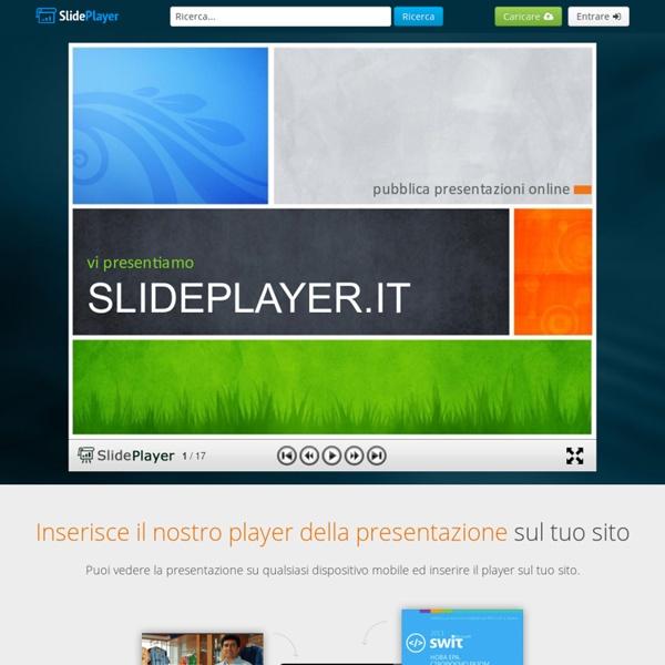 SlidePlayer: Caricate e Condividete le vostre presentazioni in PowerPoint