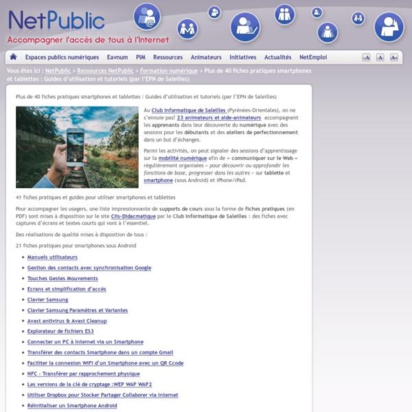 Plus de 40 fiches pratiques smartphones et tablettes : Guides d'utilisation et tutoriels (par l'EPN de Saleilles)