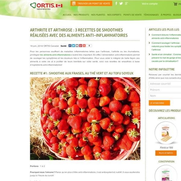 Arthrite et arthrose : 3 recettes de smoothies réalisées avec des aliments anti-inflammatoires