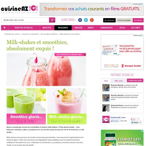 Milk-shakes et smoothies glacés : La recette idéale de Milk-shakes et smoothies glacés sur Cuisine AZ.