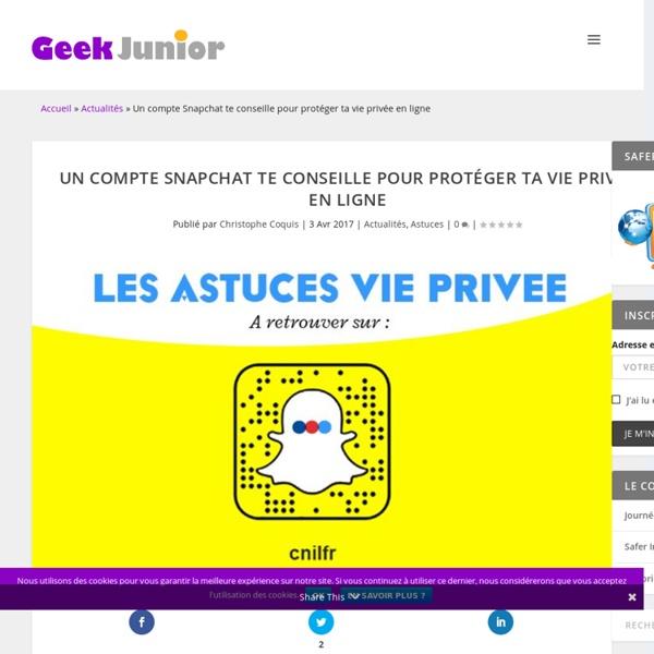 Un compte Snapchat te conseille pour protéger ta vie privée en ligne - Geek Junior -