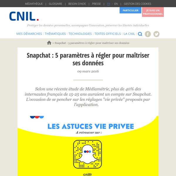 Snapchat : 5 paramètres à régler pour maîtriser ses données (CNIL)