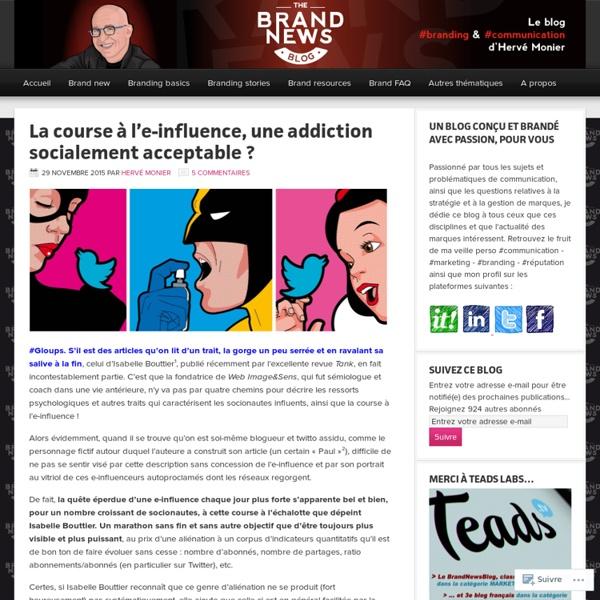 La course à l'e-influence, une addiction socialement acceptable ? – The brandnewsblog l Le blog des marques et du branding