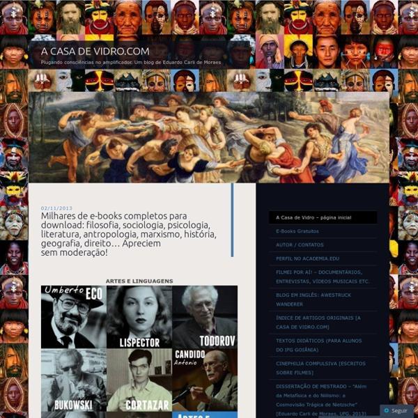 Milhares de e-books completos para download: filosofia, sociologia, psicologia, literatura, antropologia, marxismo, história… Apreciem sem moderação!