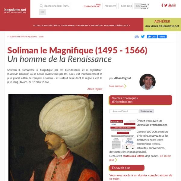Soliman le Magnifique (1495 - 1566) - Un homme de la Renaissance