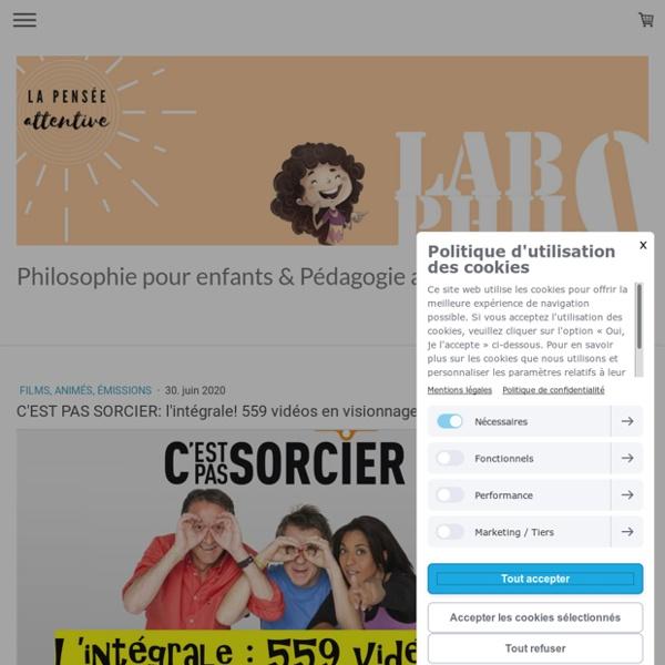 C'EST PAS SORCIER: l'intégrale! 559 vidéos en visionnage gratuit - Site de labophilo !
