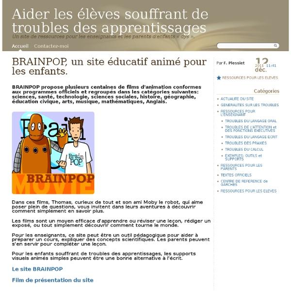 BRAINPOP, un site éducatif animé pour les enfants. - Aider les élèves souffrant de troubles des apprentissages