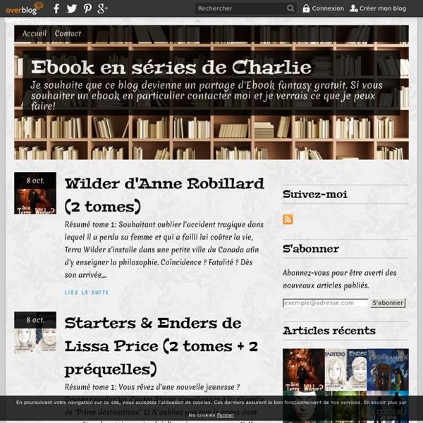 Ebook en séries de Charlie - Je souhaite que ce blog devienne un partage d'Ebook fantasy gratuit. Si vous souhaiter un ebook en particulier contacter moi et je verrais ce que je peux faire!