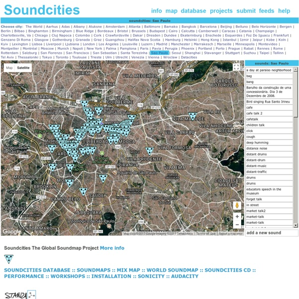 Soundcities by Stanza. The Global soundmaps project. Sounds from around the world in an online database of soundmaps. The sounds and noise of cities. Hundreds of city sounds recorded from around the world on soundmaps. The website also has series on onlin