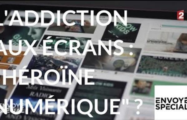 """L'addiction aux écrans :""""héroïne numérique"""""""