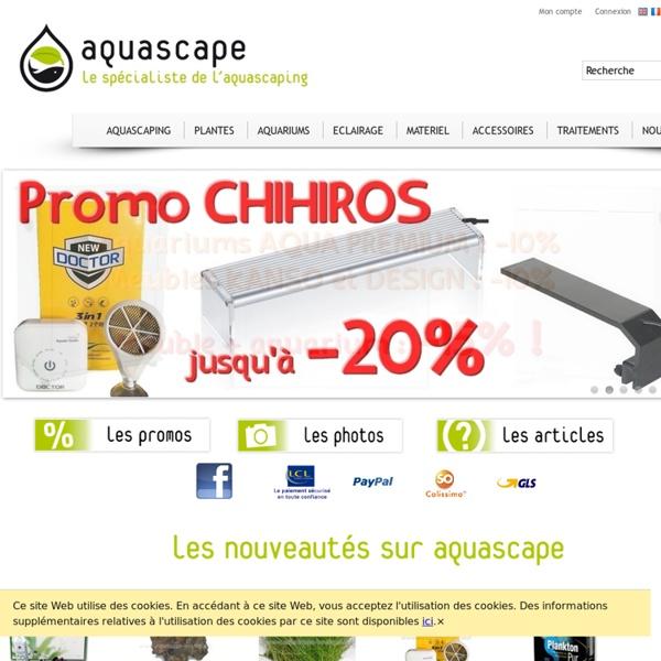 AQUASCAPE, boutique en ligne d'aquariophilie - La boutique...