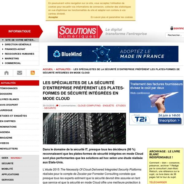 Les spécialistes de la sécurité d'entreprise préfèrent les plates-formes de sécurité intégrées en mode Cloud