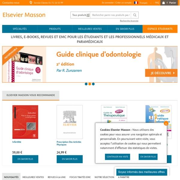 Elsevier Masson - Livres, ebooks, revues et traités EMC pour toutes spécialités médicales et paramédicales